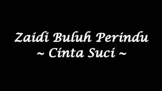 getlinkyoutube.com-Zaidi Buluh Perindu - Cinta Suci (High Quality)
