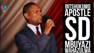 INTSHUKUMO (Apostle SD Mbuyazi)  Wahazulwa