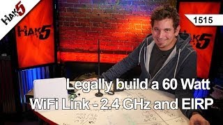 Legally build a 60 Watt WiFi Link - 2.4 GHz and EIRP, Hak5 1515