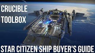 Cruicible Repair Ship - Star Citizen Buyer's Guide