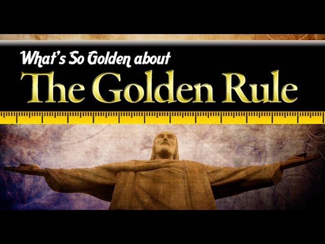 What's So Golden About The Golden Rule
