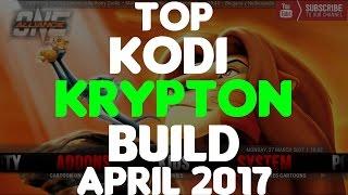 LARGEST BUILD YET | TOP KODI KRYPTON BUILD APRIL 2017