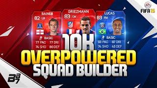 getlinkyoutube.com-OVERPOWERED BUDGET 10K SQUAD BUILDER | FIFA 15