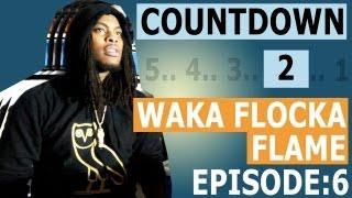 Waka Flocka - Countdown To Triple F Life (Episode #6) (Release Day)