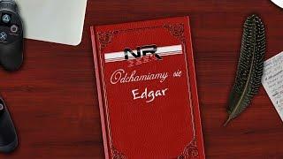 Odchamiamy się #25 - Edgar