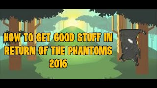 How to get good stuff in Return of the phantoms 2016 (Mostly Black worn)