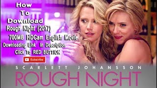Hollywood Comedy Movie | Rough Night (2017) | Full Movie In English