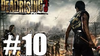 Dead Rising 3 Walkthrough Part 10 No Commentary Xbox One Gameplay Lets Play Review