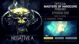 getlinkyoutube.com-Official Masters of Hardcore podcast by Negative A 032
