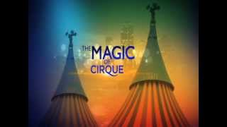 The Magic of Cirque