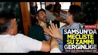 Samsun'da mecliste su zammı gerginliği! Meclis üyesi vatandaşın boğazını sıktı!