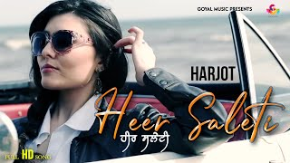 Harjot - Heer Saleti - Goyal Music - Official Song