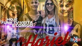 getlinkyoutube.com-Mc Hariel - Funk TV Visita ( Oficial Completo )