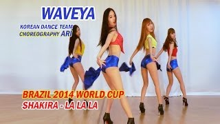 getlinkyoutube.com-Waveya Shakira - La La La (Brazil 2014 World cup) Choreography Ari