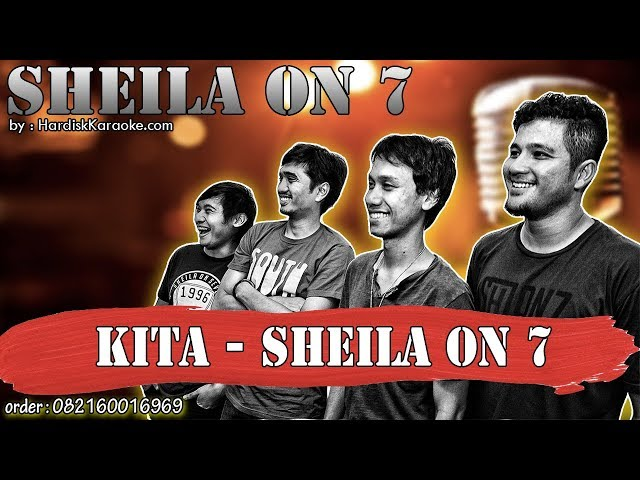 KITA - SHEILA ON 7 karaoke tanpa vokal | KARAOKE SHEILA ON 7