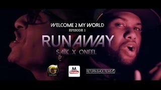 Saïk - Welcome2myworld (Episode 1: Runaway X Oneel)