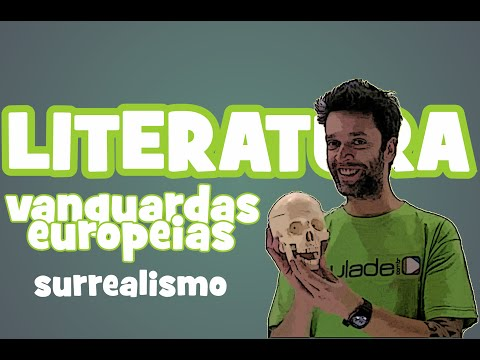 Literatura - Vanguardas Europeias: Surrealismo