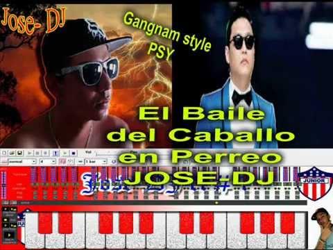 El baile del caballo en perreo Gangnam style JOSE-DJ