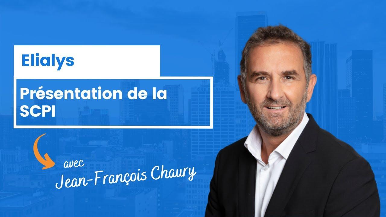 Présentation de la SCPI Elialys par Jean-François Chaury