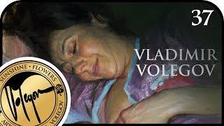 VLADIMIR VOLEGOV. Beautiful moment