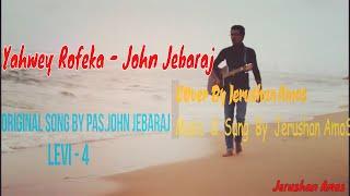 Yahweh Rofeka   Levi 4   Ps.John Jebaraj   Tamil Christian Song   Cover by Jerushan Amos