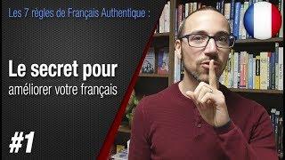 """getlinkyoutube.com-Règle 1 """"Le secret pour améliorer votre français"""" - Apprendre le français avec Français Authentique"""