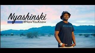 Nyashinski - Now You Know (Official Music Video)