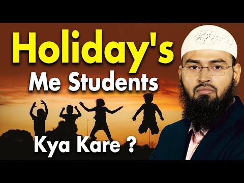 Chuttiyon Me Students Kya Kare - What To Do In Summer Holidays By Adv. Faiz Syed