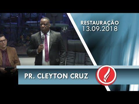 Noite da Restauração - Pr. Cleyton Cruz - 13 09 2018