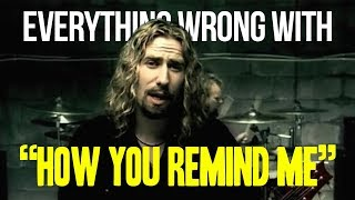 """Everything Wrong With Nickelback - """"How You Remind Me"""