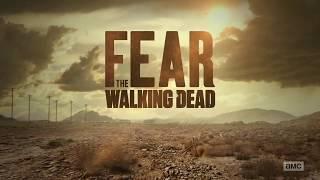 Fear the Walking Dead - Season 4 - Official Intro (Episode 4.02)