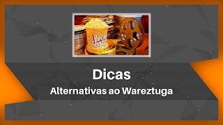 getlinkyoutube.com-Alternativas ao Wareztuga - Dicas