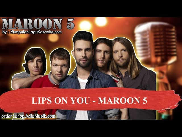 LIPS ON YOU - MAROON 5 Karaoke