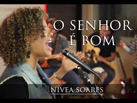 O Senhor é bom - Nova música de Nivea Soares
