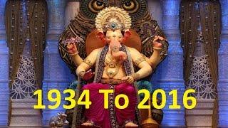 Lalbaugcha Raja | The Journey | 1934 To 2016 | Rare Pics