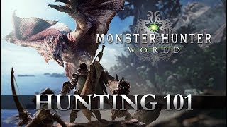 Monster Hunter: World - 'Hunting 101' Trailer