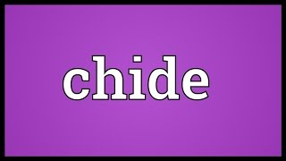 Chide Meaning