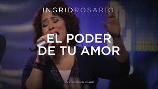 getlinkyoutube.com-INGRID ROSARIO   EL PODER DE TU AMOR