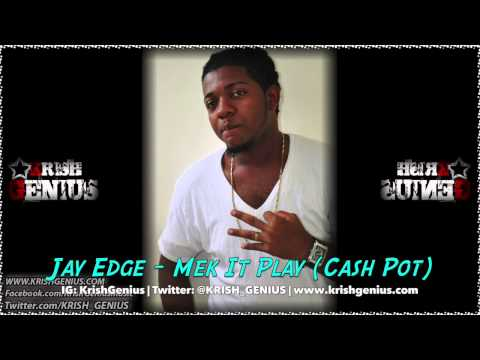Jay Edge - Mek It Play (Cash Pot) November 2013