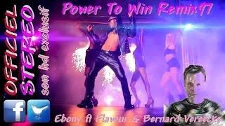 Power To Win Remix97 - Ebony ft Flavour & Bernard Vereecke ( clip HD )