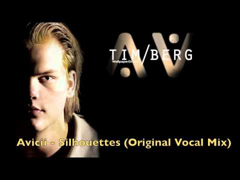 Avicii - Silhouettes (Original Vocal Mix) -Tt_uM6wM0S4