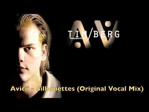 Avicii - Silhouettes (Original Vocal Mix) -Tt_uM6wM0S4