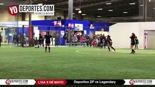 Deportivo DF vs Legendary Liga 5 de Mayo Soccer League