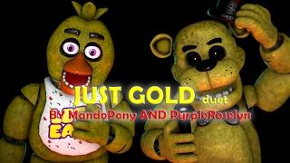 [SFM FNAF] Just Gold duet (by MandoPony and PurpleRoselyn)