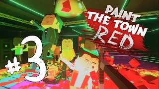getlinkyoutube.com-MURDER ON THE DANCE FLOOR! - Paint The Town Red Let's Play / Gameplay Part 3