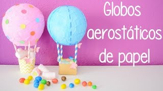 getlinkyoutube.com-Globos aerostáticos de papel - DIY