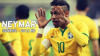 Neymar Jr - Showtime ● Sunrise ● 2015 HD