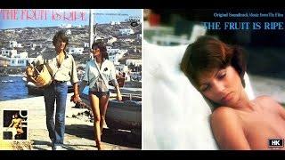 getlinkyoutube.com-THE FRUIT IS RIPE (1976) - ГРЕЧЕСКАЯ СМОКОВНИЦА (4 песни)