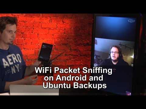Hak5 1219.1, WiFi Packet Sniffing on Android and Ubuntu Backups