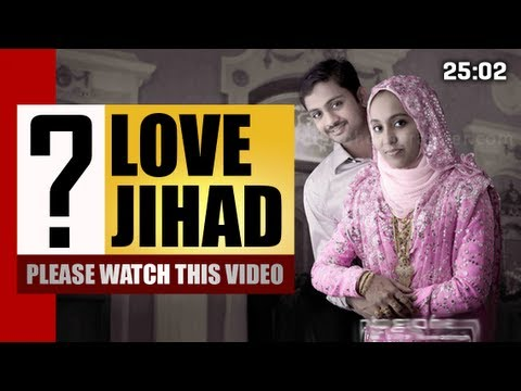 LOVE JIHAD ? (latets news 2013) don't miss it | MALAYALAM | MUSLIMS | HINDUS | CHRISTIANS